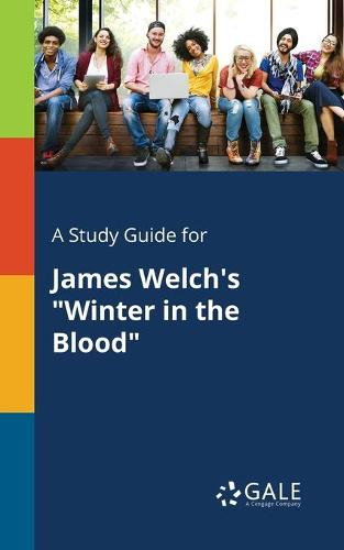 """A Study Guide for James Welch's """"winter in the Blood"""" (Paperback)"""