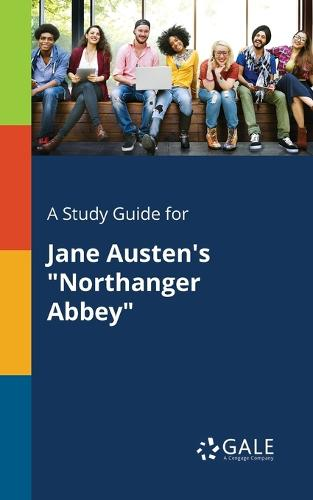 A Study Guide for Jane Austen's Northanger Abbey (Paperback)