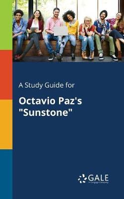 A Study Guide for Octavio Paz's Sunstone (Paperback)