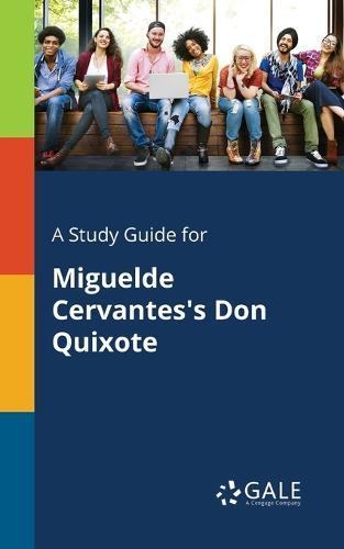 A Study Guide for Miguelde Cervantes's Don Quixote (Paperback)