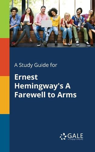 A Study Guide for Ernest Hemingway's A Farewell to Arms (Paperback)