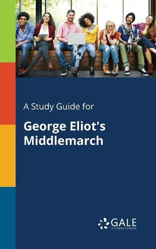 A Study Guide for George Eliot's Middlemarch (Paperback)