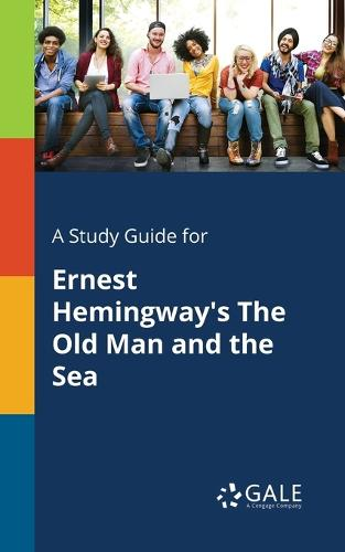 A Study Guide for Ernest Hemingway's The Old Man and the Sea (Paperback)