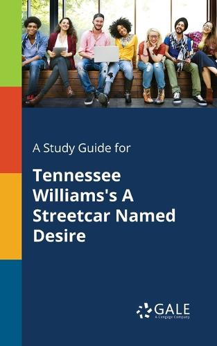 A Study Guide for Tennessee Williams's A Streetcar Named Desire (Paperback)