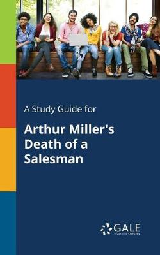 A Study Guide for Arthur Miller's Death of a Salesman (Paperback)