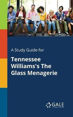 A Study Guide for Tennessee Williams's The Glass Menagerie (Paperback)