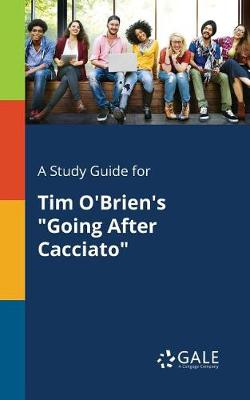 A Study Guide for Tim O'Brien's Going After Cacciato (Paperback)