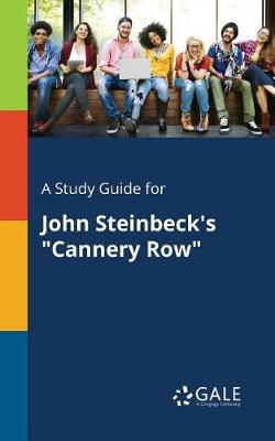 "A Study Guide for John Steinbeck's ""Cannery Row"" (Paperback)"