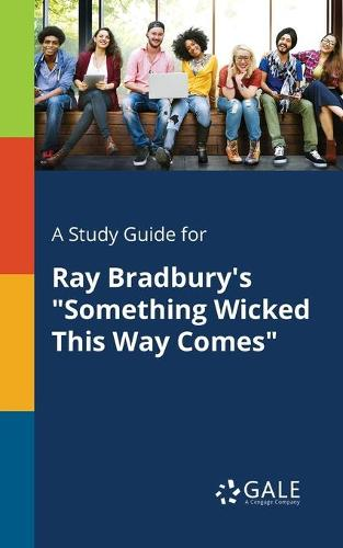 A Study Guide for Ray Bradbury's Something Wicked This Way Comes (Paperback)