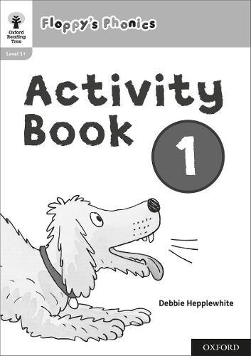 Oxford Reading Tree: Floppy's Phonics: Activity Book 1 - Oxford Reading Tree: Floppy's Phonics (Paperback)