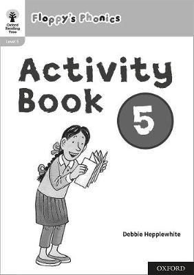 Oxford Reading Tree: Floppy's Phonics: Activity Book 5 - Oxford Reading Tree: Floppy's Phonics (Paperback)