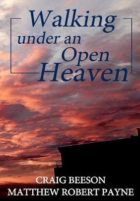 Walking Under an Open Heaven (Hardback)