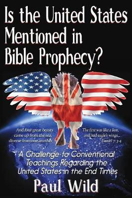 Is the United States Mentioned in Bible Prophecy?: With a Treatise on the Ezekiel 38 and Psalm 83 Wars (Paperback)