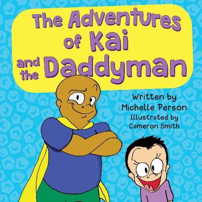 The Adventures of Kai and the Daddyman (Paperback)