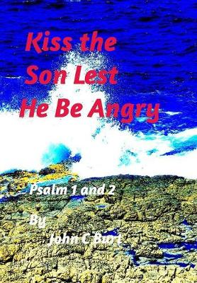 Kiss the Son Lest He Be Angry. (Hardback)