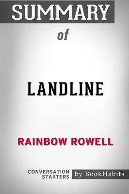 Summary of Landline by Rainbow Rowell: Conversation Starters (Paperback)