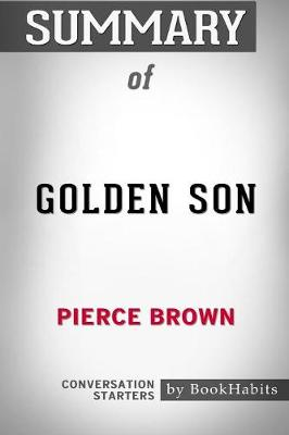 Summary of Golden Son by Pierce Brown: Conversation Starters (Paperback)