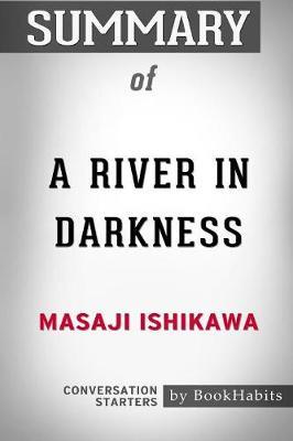 Summary of a River in Darkness by Masaji Ishikawa: Conversation Starters (Paperback)