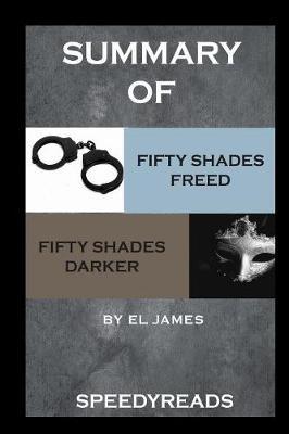 Summary of Fifty Shades Freed and Fifty Shades Darker Boxset (Paperback)
