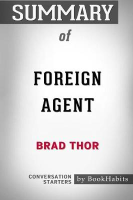 Summary of Foreign Agent by Brad Thor: Conversation Starters (Paperback)