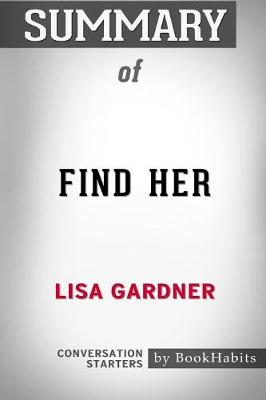 Summary of Find Her by Lisa Gardner: Conversation Starters (Paperback)