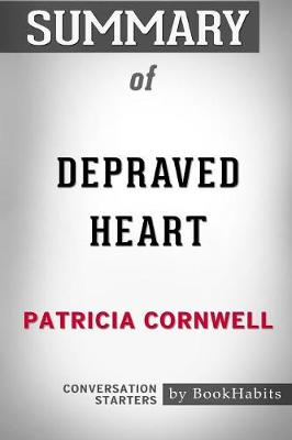 Summary of Depraved Heart by Patricia Cornwell: Conversation Starters (Paperback)