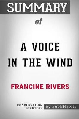 Summary of a Voice in the Wind by Francine Rivers: Conversation Starters (Paperback)