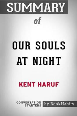 Summary of Our Souls at Night by Kent Haruf: Conversation Starters (Paperback)