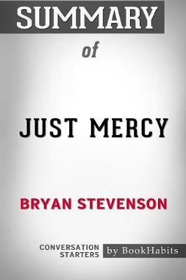 Summary of Just Mercy by Bryan Stevenson: Conversation Starters (Paperback)