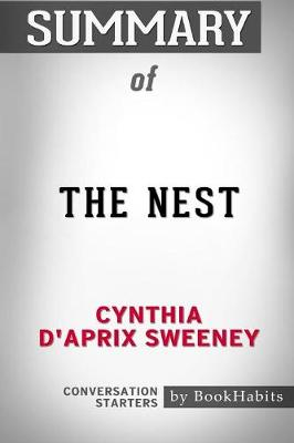 Summary of the Nest by Cynthia d'Aprix Sweeney: Conversation Starters (Paperback)