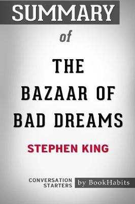 Summary of the Bazaar of Bad Dreams by Stephen King: Conversation Starters (Paperback)