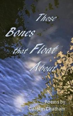 Those Bones That Float about (Hardback)