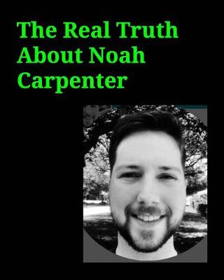 The Real Truth about Noah Carpenter (Paperback)