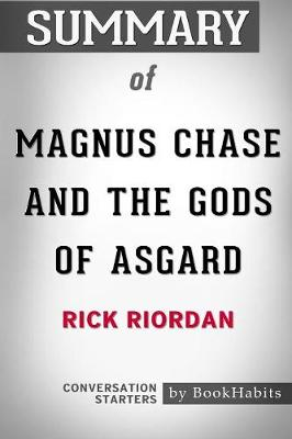Summary of Magnus Chase and the Gods of Asgard by Rick Riordan: Conversation Starters (Paperback)