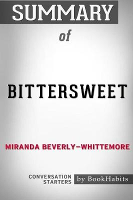 Summary of Bittersweet by Miranda Beverly-Whittemore: Conversation Starters (Paperback)