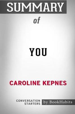 Summary of You by Caroline Kepnes: Conversation Starters (Paperback)
