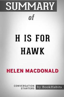 Summary of H Is for Hawk by Helen MacDonald: Conversation Starters (Paperback)