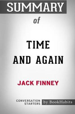 Summary of Time and Again by Jack Finney: Conversation Starters (Paperback)