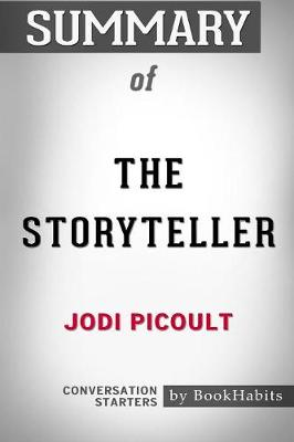 Summary of the Storyteller by Jodi Picoult: Conversation Starters (Paperback)