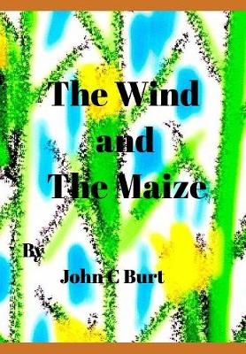 The Wind and the Maize (Hardback)