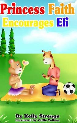 Princess Faith Encourages Eli (Hardback)