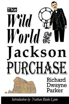 The Wild World of the Jackson Purchase (Paperback)
