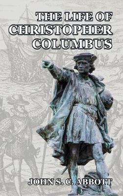 The Life of Christopher Columbus (Hardback)
