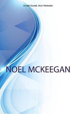 Noel McKeegan, Editor in Chief at New Atlas (Paperback)