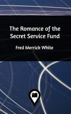 The Romance of the Secret Service Fund (Hardback)