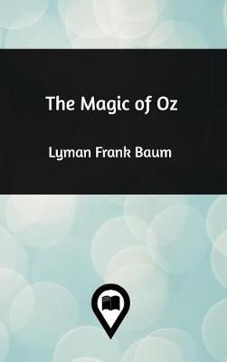 The Magic of Oz (Hardback)