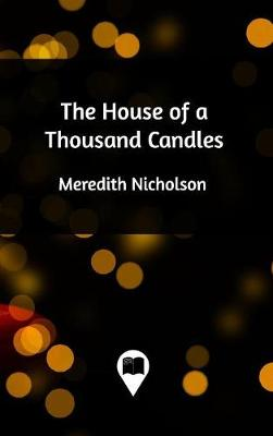 The House of a Thousand Candles (Hardback)