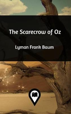 The Scarecrow of Oz (Hardback)