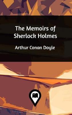 The Memoirs of Sherlock Holmes (Hardback)