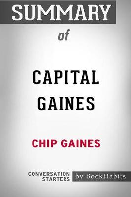 Summary of Capital Gaines by Chip Gaines: Conversation Starters (Paperback)